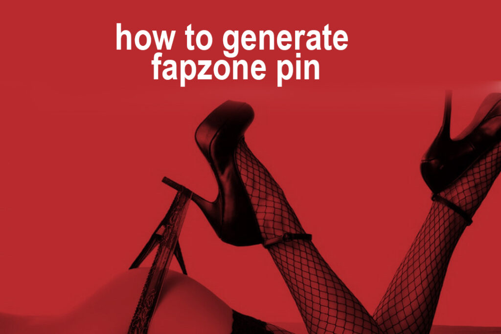 Generate Fapzone Pin