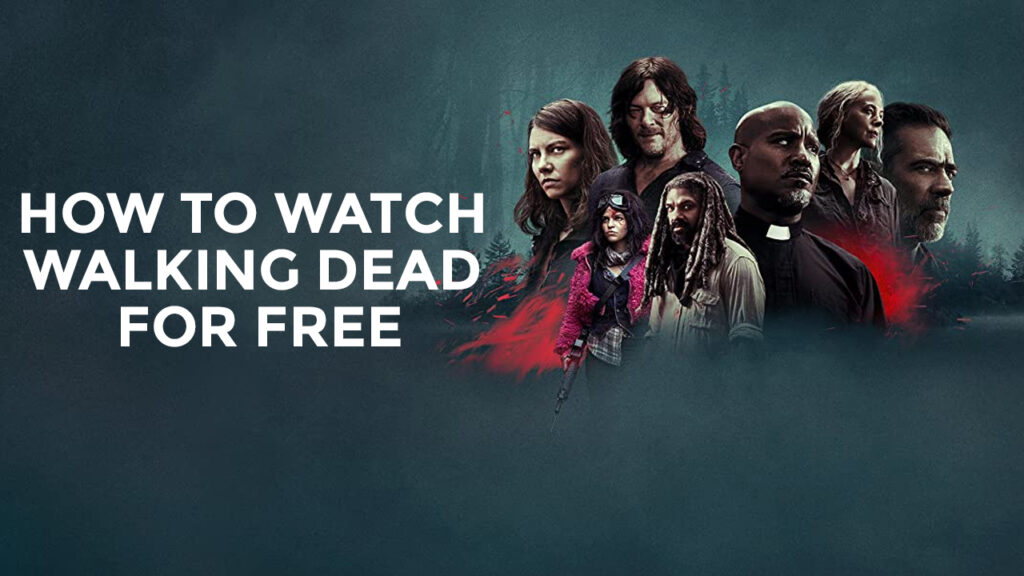 How To Watch Walking Dead For Free In 2021