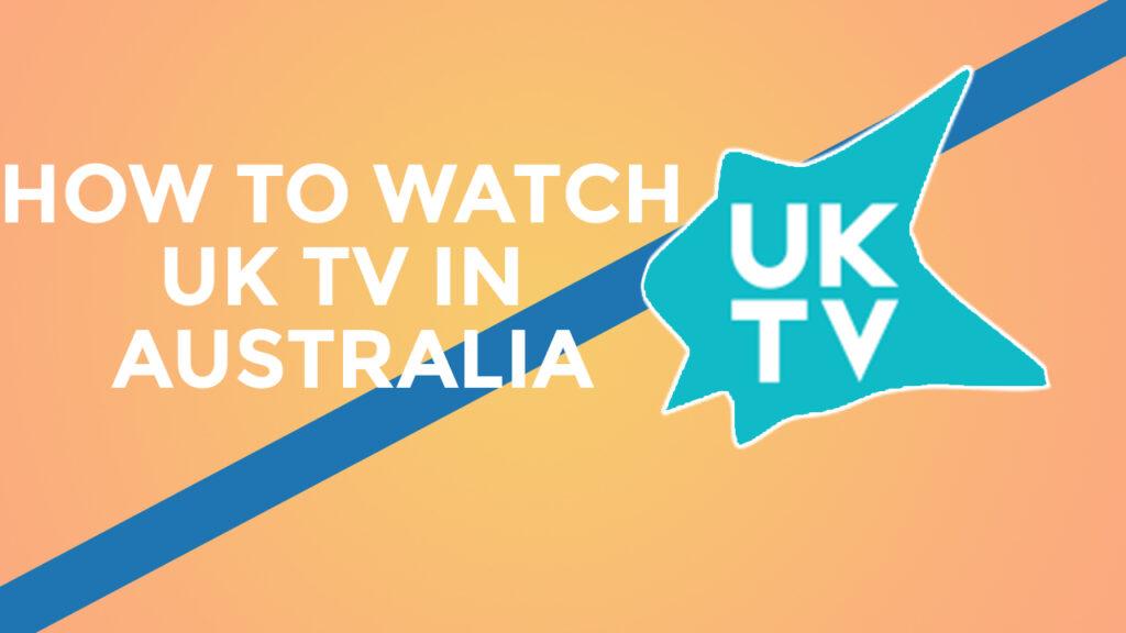 How To Watch Uk Tv In Australia In 2021