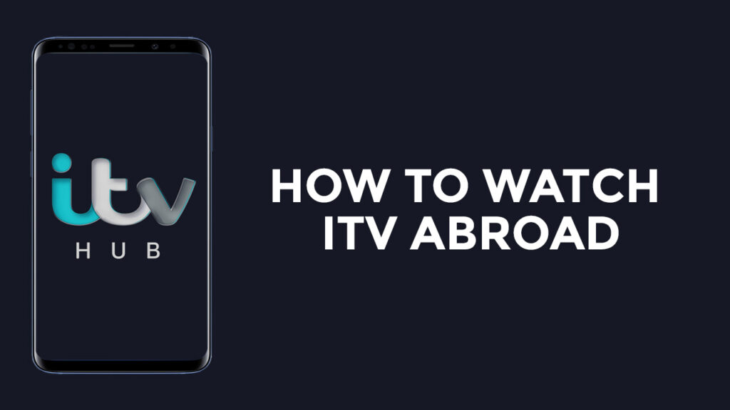 How To Watch ITV Abroad In 2021