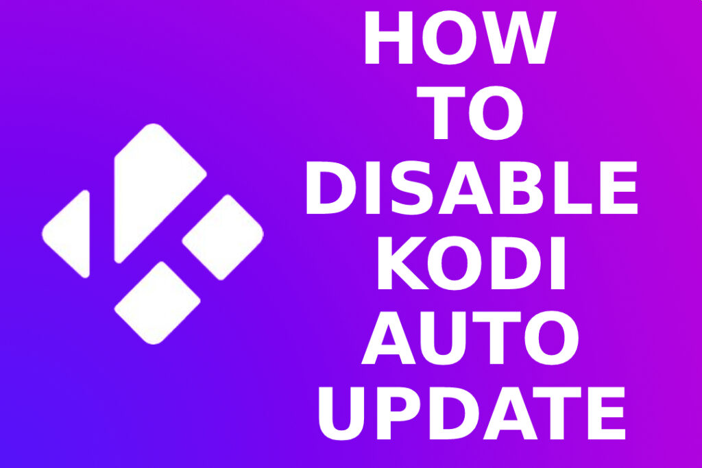 How To Disable Kodi Auto-update