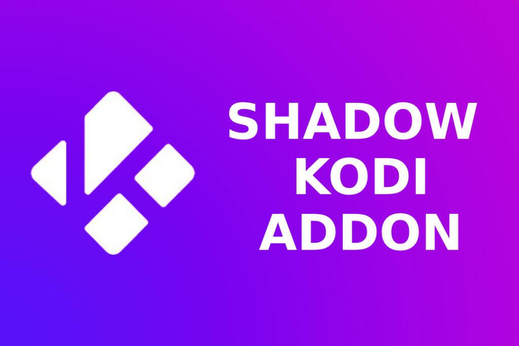 Shadow Kodi Addon