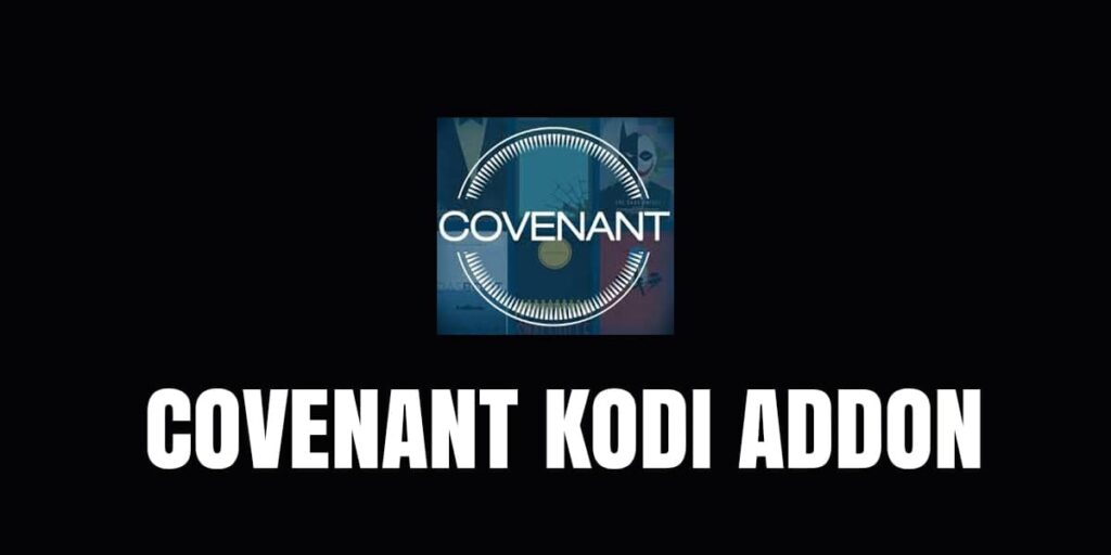 How To Install Covenant Kodi Add On