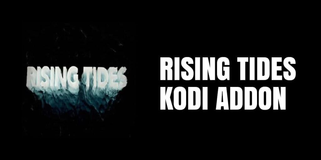 How To Rising Tides Kodi Add On