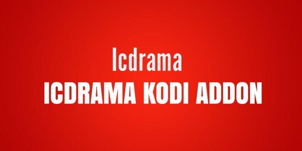 IcDrama Kodi Add On | Install, Use, and Update |