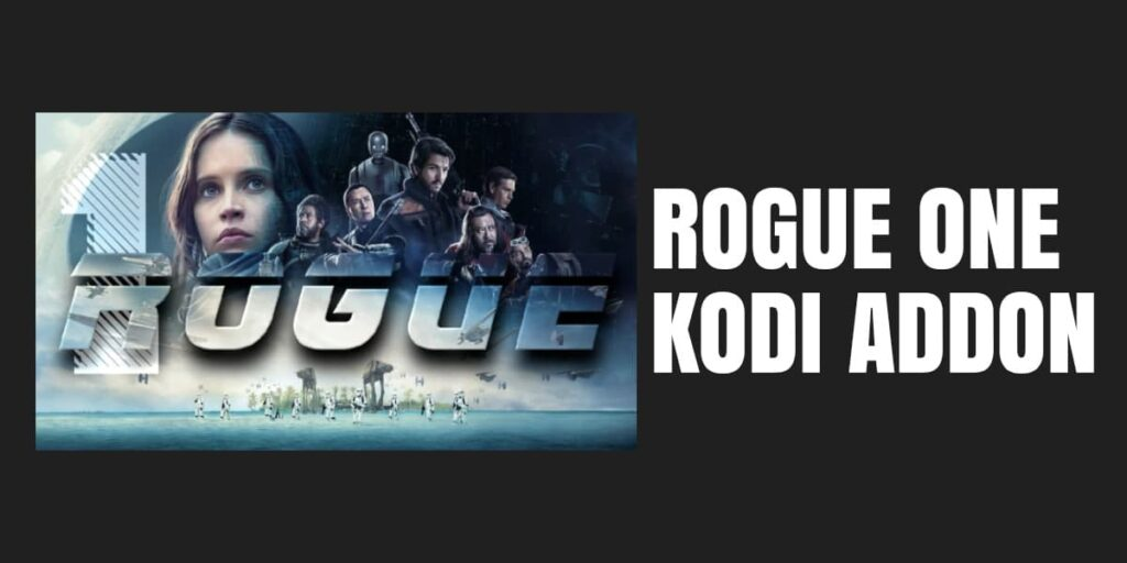 How To Install The Rogue One Kodi Add On