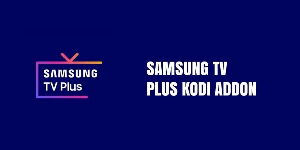 How To Install Samsung Tv Plus Kodi Addon